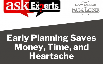 Planning Your Estate Early Saves Time, Money, & Heartache