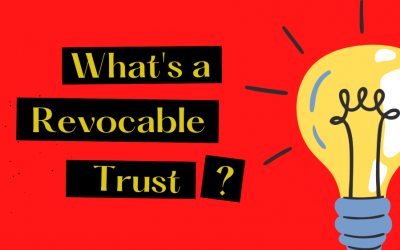 Trust Planning Basics: What Is a Revocable Trust?